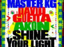 Master KG x David Guetta – Shine Your Light ft. Akon