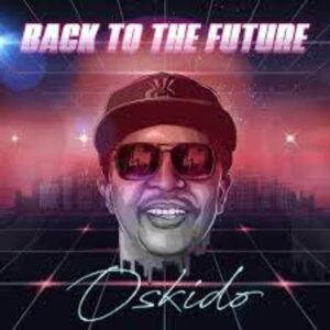 Oskido – Back To The Future EP