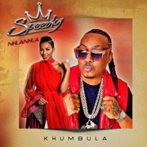 Speedy – Khumbula ft. Nhlanhla