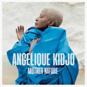 Angelique Kidjo – Mother Nature Album zip download