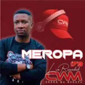 Ceega Wa Meropa 179 (Birthday Special Mix)