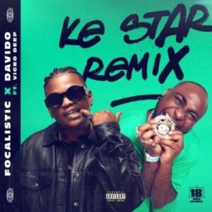 Focalistic – Ke Star Remix ft. Davido x Vigro Deep
