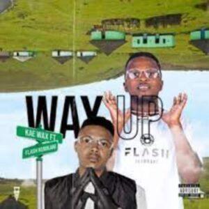 Kae Wax – Way Up ft. Flash Ikumkani
