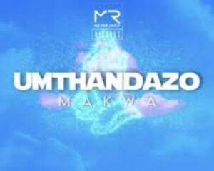 Makwa – uMthandazo mp3 download