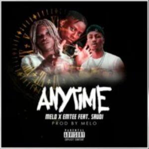 Melo x Emtee – Anytime ft. Saudi