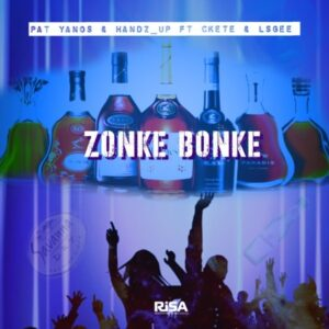 Pat yanos - Zonke bonke ft handz up &  ckete  lsgee mp3 download