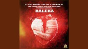 DOWNLOAD Mp3: ThackzinDJ x UJ Just Kidding x Tee Jay – Baleka ft. Caltonic SA, Nomtee, Chosen Vocalist & Jessica LM
