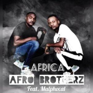 Afro Brotherz – Africa ft. Malphocal