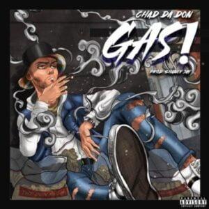 Chad Da Don – Gas mp3 download