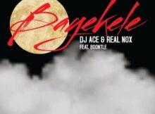 DJ Ace x Real Nox – Bayekele ft. Boontle