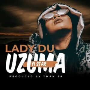 Lady Du – uZuma Yi Star mp3 download