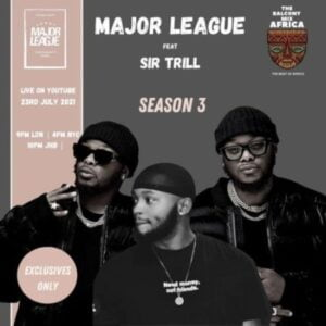 Major League x Sir Trill – Amapiano Live Balcony Mix B2B (S3 EP05)