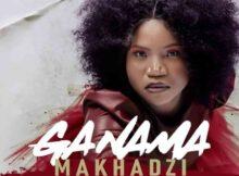 Makhadzi – Ganama ft. Prince Benza