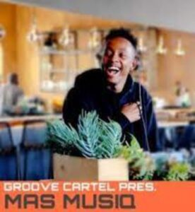 Mas MusiQ – Groove Cartel Mix 2021