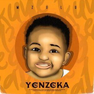 Mzulu – Yenzeka Album mp3 zip download