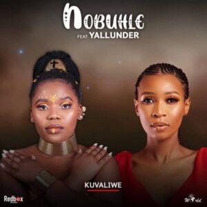 Nobuhle – Kuvaliwe ft. Yallunder