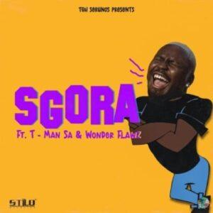 Stilo Magolide – SGORA ft. T-Man SA & Wonder Flawz