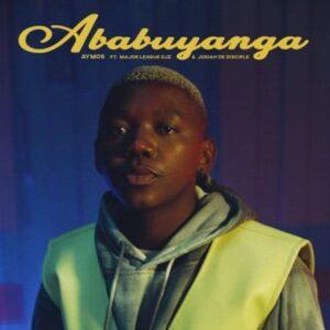 Aymos – Ababuyanga ft. Major League & Josiah De Disciple