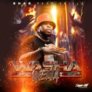 Bhar – Washa Wena ft. Skillz mp3