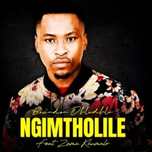 Brandon Dhludhlu – Ngimtholile Ft. Zama Khumalo