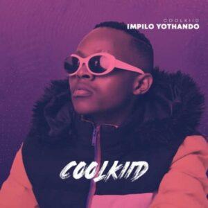 CoolKiid – Ubuye Ft. King Monada