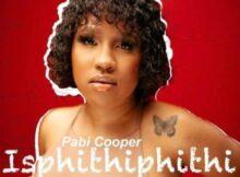 Cooper Pabi – Isphithiphithi Ft. Reece Madlisa, Busta 929 & Joocy