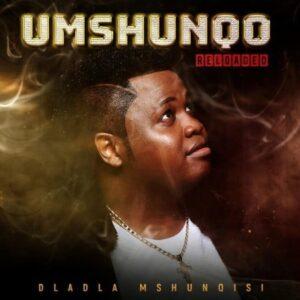 Dladla Mshunqisi – Ekuqaleni ft. DJ Tira, Beast, King Ice & Worst Behaviour
