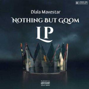 Dlala Mavestar – Nothing But Gqom Album zip