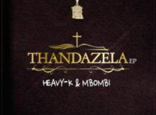 Heavy K x Mbombi – amaPiano Uyeke Remix ft. Natalia Mabaso