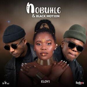 Nobuhle & Black Motion – Eloyi mp3 download