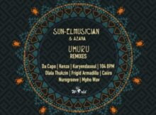 Sun-EL Musician & Azana – Uhuru Dlala Thukzin Remix