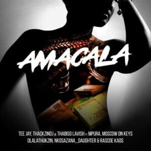 Tee Jay, ThackzinDJ & Thabiso Lavish – AmaCala ft. Mpura, Moscow On Keys, Dlala Thukzin, Nkosazana_Daughter & Rascoe Kaos