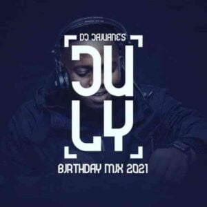 Various Artists – DJ Jaivane July Birthday Mix 2021 Album