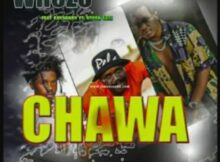 Whozu & Rayvanny – Chawa ft. Ntosh Gazi