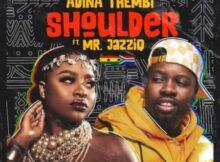 Adina Thembi – Shoulder (Yeriba) ft. Mr JazziQ