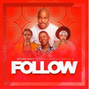 Beyond Music – Follow ft. Aymos, Boohle & Jessica LM