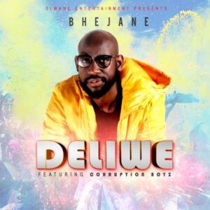 Bhejane - Deliwe ft. Corruption Boyz