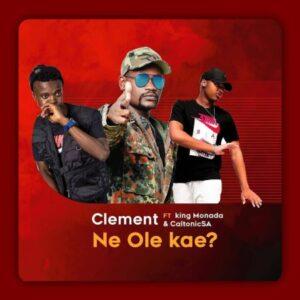 Caltonic SA x Clement & King Monada – Ne Ole Kae
