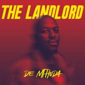 De Mthuda – The Landlord Album
