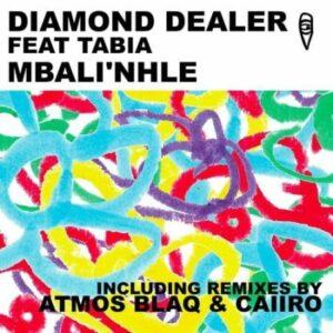 Diamond Dealer Ft. Tabia – Mbali'nhle (Caiiro Remix)