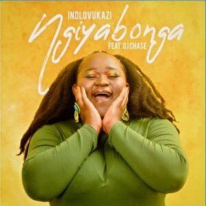 Indlovukazi – Ngiyabonga ft. DJ Chase