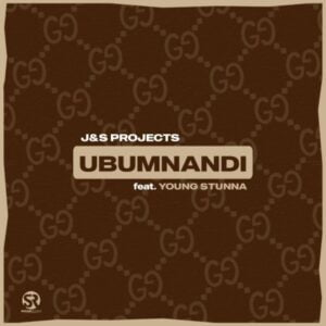 J & S Projects – Ubumnandi Ft. Young Stunna