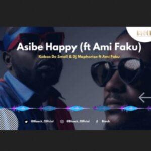 Kabza De Small - Asibe Happy Ft. Ami Faku