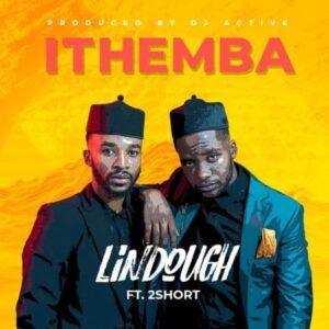 Lindough – iThemba ft. 2Short