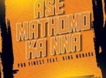 PHB Finest – Ase Mathomo ft. King Monada