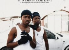 Reece Madlisa & Zuma – Iy'ntsimbi Zase Envy ft. Busta 929, Beast & Dladla Mshunqisi