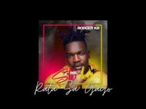 Rodger KB – Rata Sa Gago ft Prince Benza & Mkoma Saan (Original Mix)