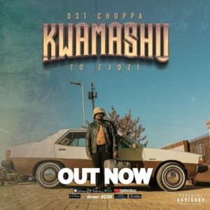 031Choppa – Ungowami ft. Aubrey Qwana
