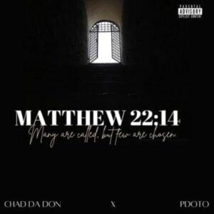 Chad Da Don & Pdot O – Matthew 22:14 EP