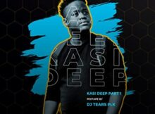 DJ Tears PLK – Kasi Deep, Pt. 1 zip